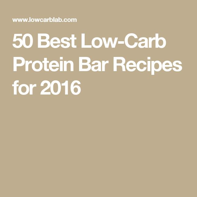 50 Best Low-Carb Protein Bar Recipes for 2016