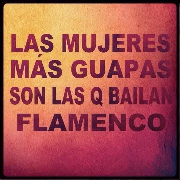 Las mujeres más guapas son las que bailan flamenco