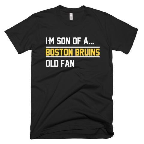 I'm Son of a Boston Bruins Old Fan-Tshirt