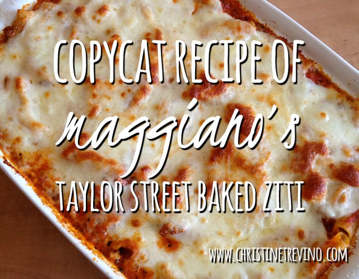 Copycat Recipe of Maggiano's Taylor Street Baked Ziti