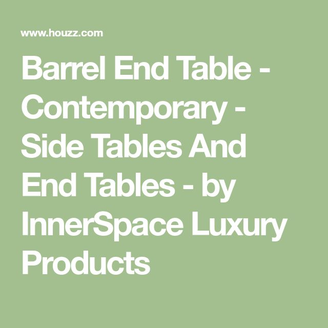 Barrel End Table - Contemporary - Side Tables And End Tables - by InnerSpace Luxury Products