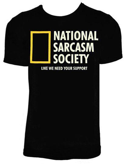 National Sarcasm Society Funny Tee Shirt