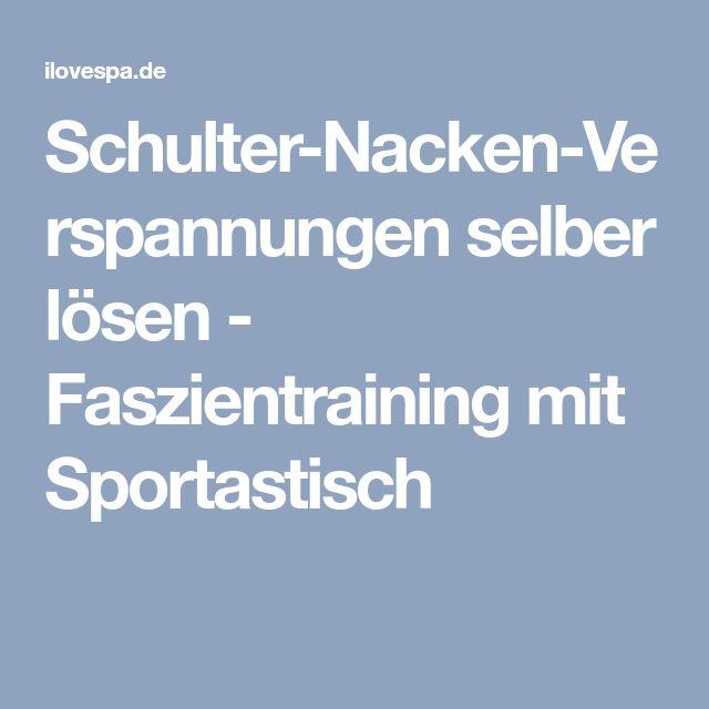 Schulter-Nacken-Verspannungen selber lösen - Faszientraining mit Sportastisch