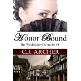 Honor Bound (Book 1 of The Witchblade Chronicles) (Kindle Edition)By C.J. Archer
