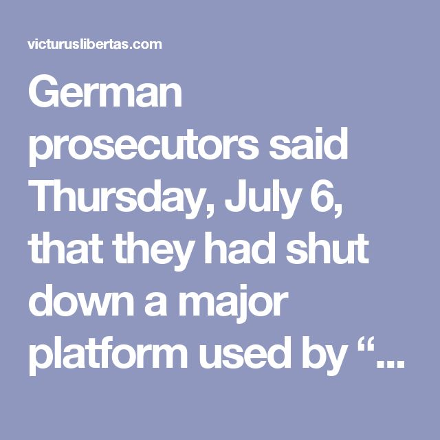 """German prosecutors said Thursday, July 6, that they had shut down a major platform used by """"elite pedophiles"""" for organizing the sexual abuse of children, which led to the arrest of its suspected ringleaderand senior members of the """"pedophile community"""" in Germany and abroad. The sting, dubbed Operation Elysium, waslaunched on the eve of the G20 in Hamburg, throwing the global summit into disarray after key members of at least two European delegations were held by police, according to…"""