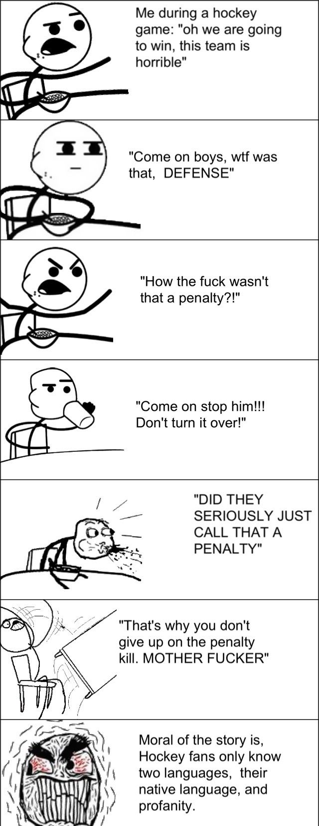 I do this all the time watching games, this is literally what i say haha