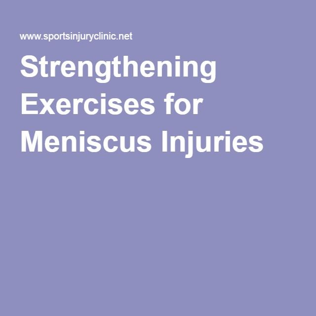 Strengthening Exercises for Meniscus Injuries