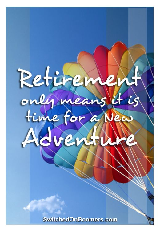 Retirement only means it is time for a new adventure.... # ...