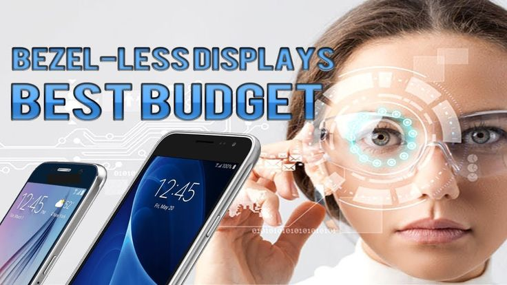 Best budget smartphones with bezel-less displays 2017 – TOP 3