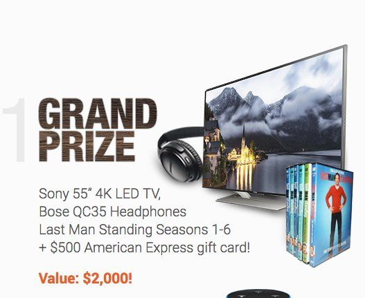 """GRAND PRIZE: A $2,000.00 Sony 55"""" 4K LED TV, Bose QC35 Headphones, $200 Amazon gift card intended to buy Last Man Standing Seasons 1-6 through Amazon Video, and a $500 American Express gift card.     Limit one entry per person."""