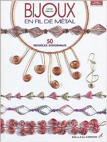 Bijoux en fil de métal: Amazon.com: Lionel Hoerner: Books
