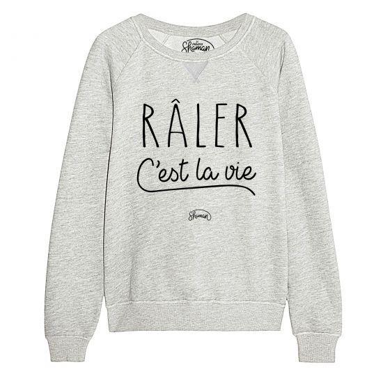 Sweat Râler c'est la vie, coton BIO imprimé en France. Boutique officielle de la marque le FABULEUX SHAMAN.