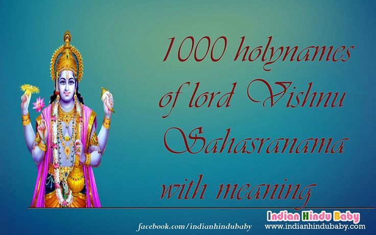 Do you know the various names of Lord 'Vishnu'? Here is the list - https://www.indianhindubaby.com/godnames/1000-names-of-lord-vishnu-sahasra-names/