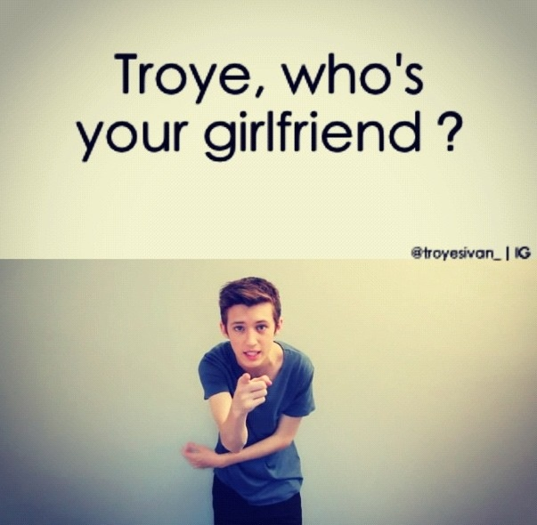 more like boyfriend! Troye Sivan just posted his coming out video august 7,2013.... I am super jealous of gay guys now!;) lol always will love you Troye sivan
