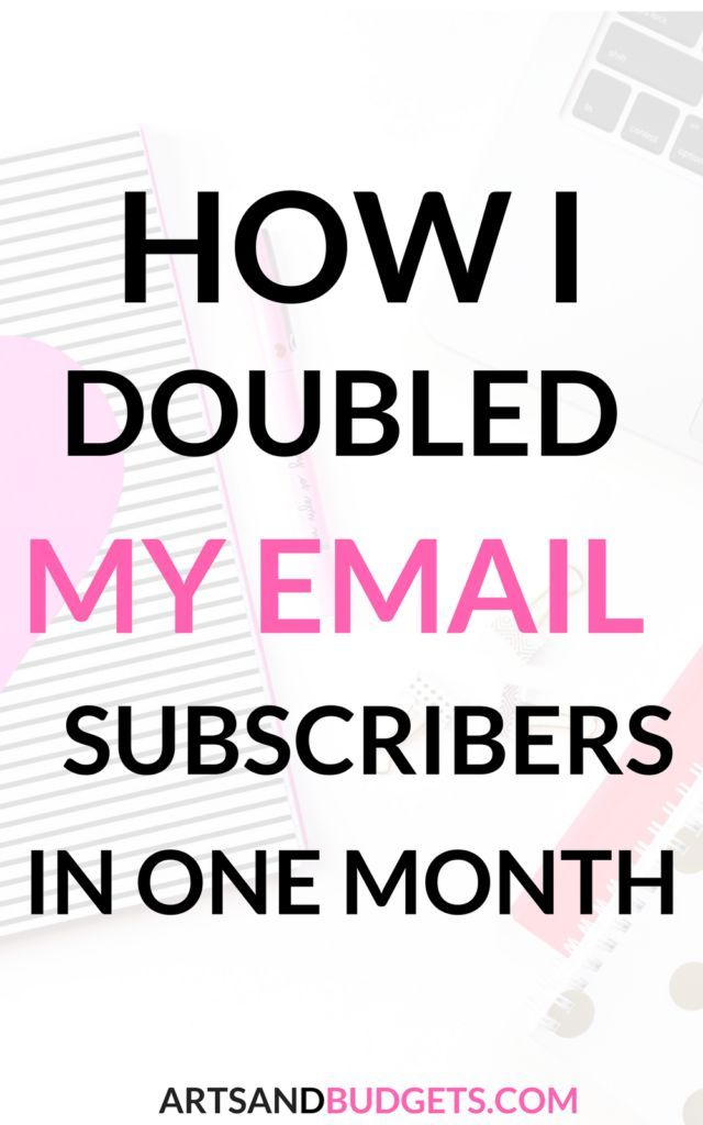 6 Ways to Grow Your Email List This Month - Arts and Budgets- Grow your email list, gain more subscribers, Ways to increase email subscribers, ways to grow email list, SEO, social media, Facebook, Pinterest