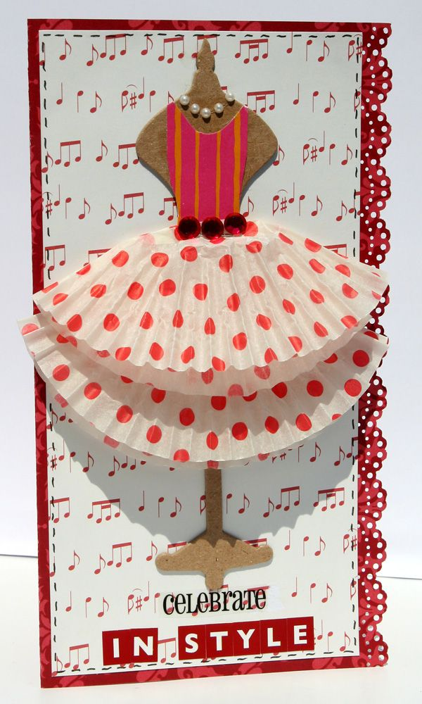 "Card: Celebrate in style. Use 2 layered cupcake liners for a ""skirt"". Really cute!"