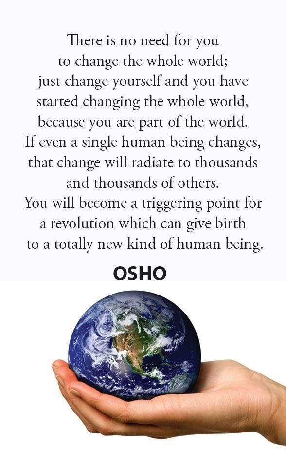 If even a single human being changes.....Osho