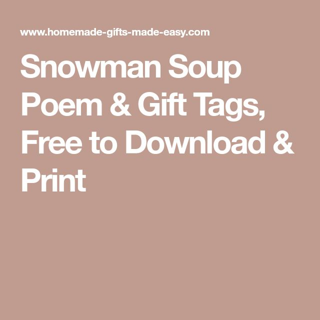 Snowman Soup Poem & Gift Tags, Free to Download & Print