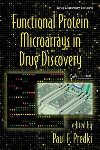 Functional Protein Microarrays in Drug Discovery; Paul F. Predki; Hardback