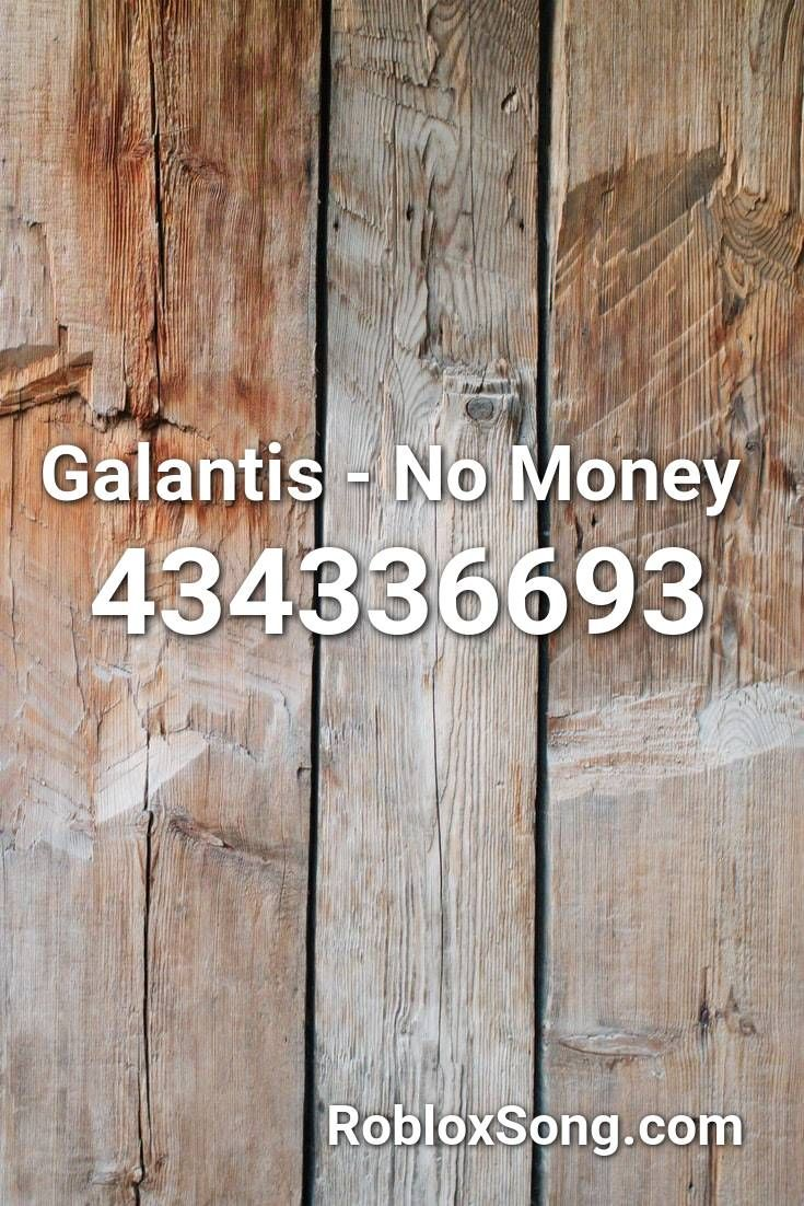 Galantis No Money Roblox Id Roblox Music Codes In 2020