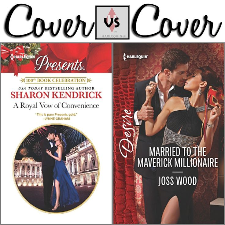 Vote for your favorite marriage inspired cover! A ROYAL VOW OF CONVENIENCE by Sharon Kendrick MARRIED TO THE MAVERICK MILLIONAIRE by Joss Wood