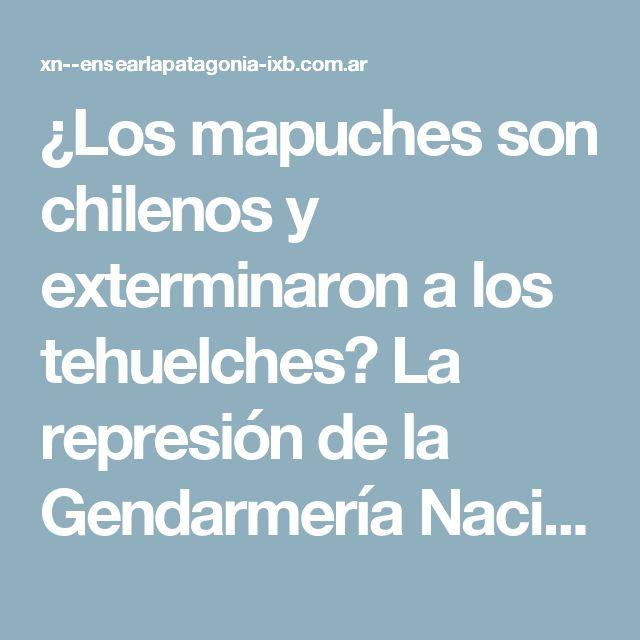 """¿Los mapuches son chilenos y exterminaron a los tehuelches?  La represión de la Gendarmería Nacional en contra de la comunidad mapuche Pu Lof, en el departamento de Cushamen, provincia del Chubut, enfrentada con el empresario italiano Luciano Benetton, propietario de más de 800 mil hectáreas en la Patagonia desde 1991, desató una polémica acerca de la condición """"chilena"""" de los mapuches que habrían exterminados a los tehuelches, """"indios argentinos"""".     Un reciente comunicado de…"""