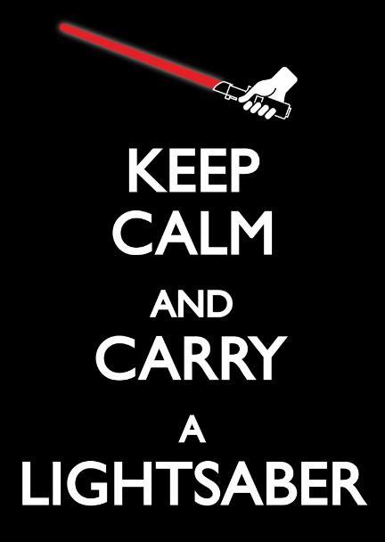 Keep Calm y lleva un sable laser