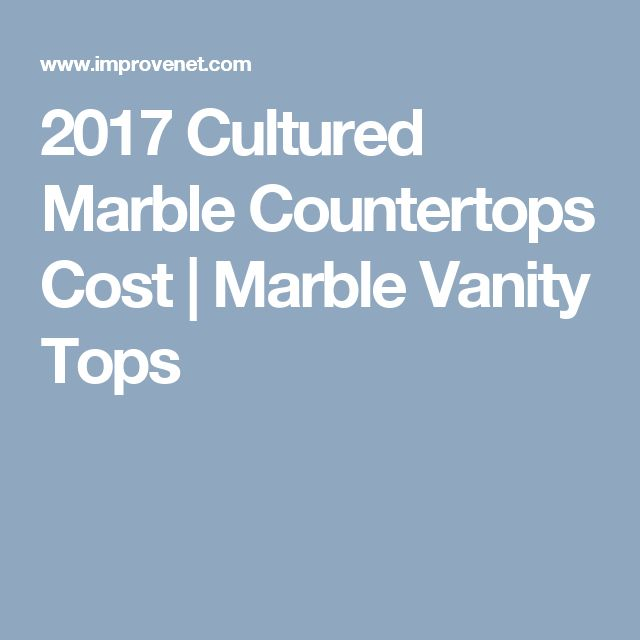 2017 Cultured Marble Countertops Cost | Marble Vanity Tops