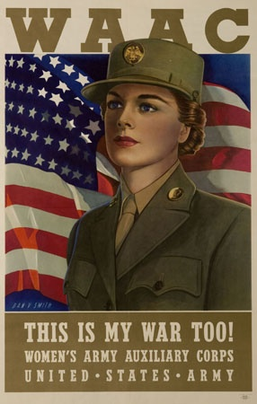 This is my war too! - Women's Army Auxiliary Corps (WAAC) poster. #vintage #1940s #WW2