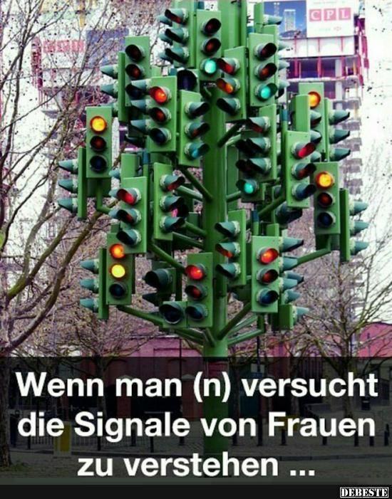 Wenn man (n) versucht die Signale von Frauen zu verstehen..