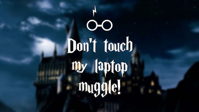 Dont Touch My Laptop Muggle Written Over A Blurred Image Of Hogwarts In 2020 Desktop Wallpaper Harry Potter Laptop Wallpaper Quotes Harry Potter Wallpaper Backgrounds