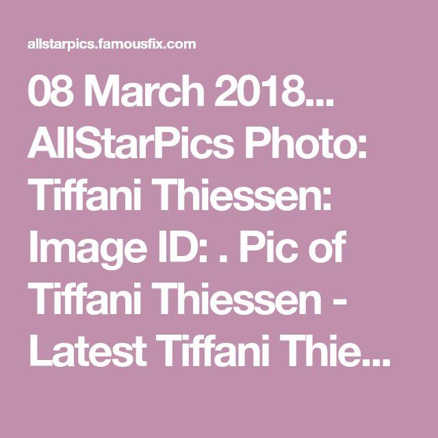 08 March 2018... AllStarPics Photo: Tiffani Thiessen: Image ID: . Pic of Tiffani Thiessen - Latest Tiffani Thiessen Image.