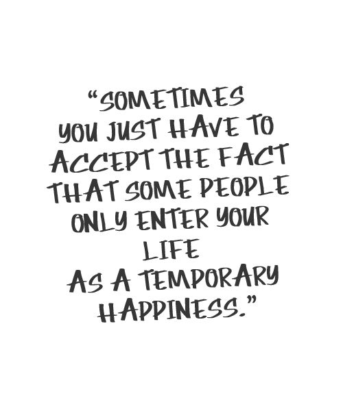 As A Temporary Happiness-Life Quotes