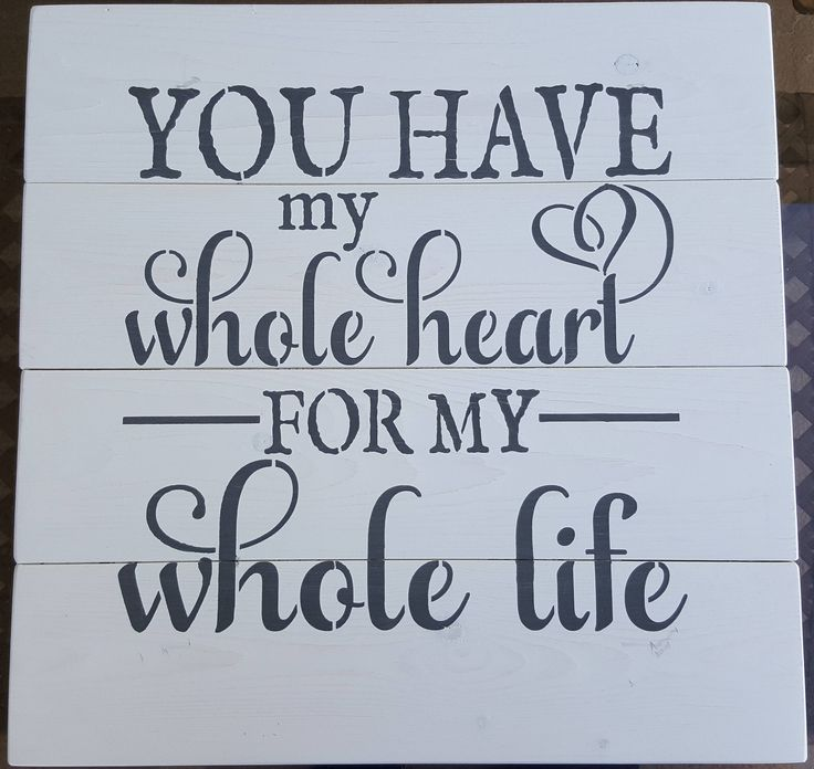 You have my whole heart by akawoodsigns on Etsy