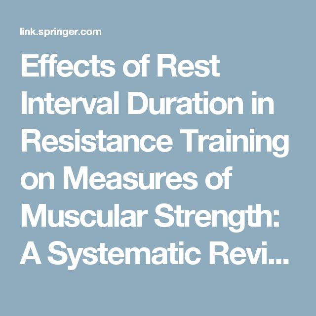 Effects of Rest Interval Duration in Resistance Training on Measures of Muscular Strength: A Systematic Review | SpringerLink