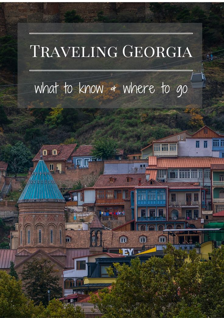 Traveling to the Republic of Georgia: What to Know and Where to Go
