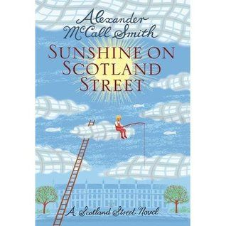 Sunshine on Scotland Street by Alexander McCall Smith