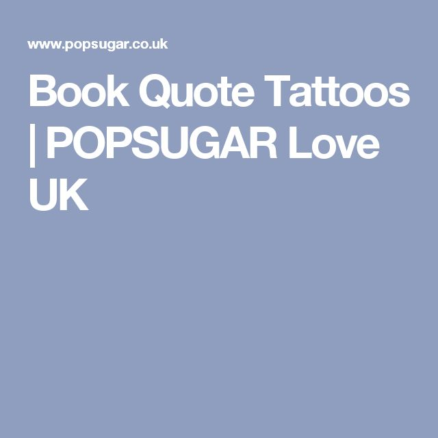 25+ Best Book Quotes Tattoo On Pinterest