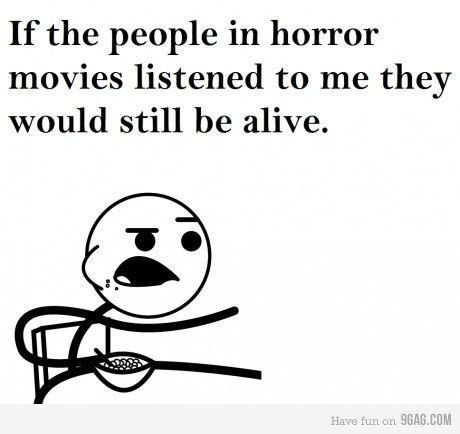 horror movies... SO TRUE: Horror Movies, Nerdness Movies