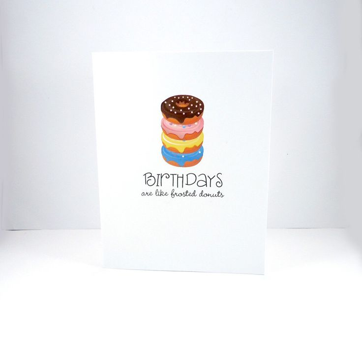Funny donut birthday card, Birthdays are like frosted donuts, Doughnut birthday, getting old birthday,  40th birthday, 50th birthday by PiecesOfMePaperCraft on Etsy https://www.etsy.com/listing/482251374/funny-donut-birthday-card-birthdays-are