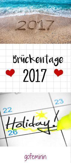 Aus 29 Urlaubstagen ganz locker 69 freie Tage machen! Wir zeigen euch, wie ihr euren Urlaub günstig zwischen die Brückentage 2017 legt!