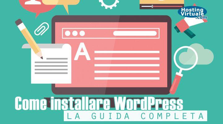 Oggi tutti sono curiosi di sapere come installare WordPress perché è tra le piattaforme CMS più utilizzate al mondo per la realizzazione di siti web o blog.