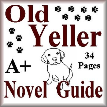 Old Yeller This is an 34 page Novel Guide and Assessment Pack for the classic novel, Old Yeller, by Fred Gipson. Put away boring test prep, and teach the Language Arts Common Core Standards using this Literature Guide and a book that students will love!