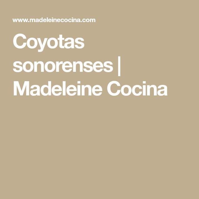 Coyotas sonorenses | Madeleine Cocina