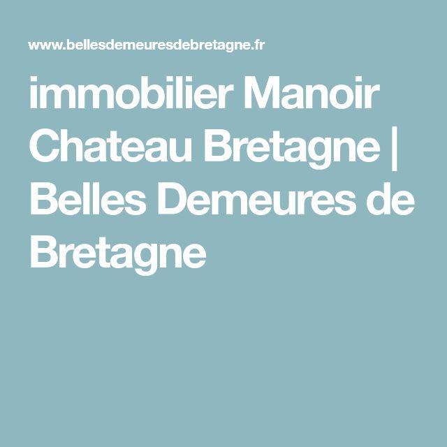 immobilier Manoir Chateau Bretagne   Belles Demeures de Bretagne