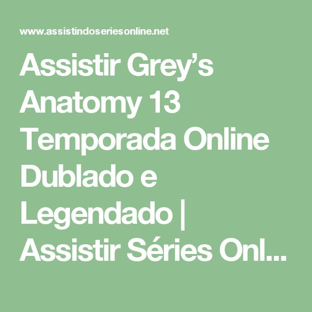 Assistir Grey S Anatomy 13 Temporada Online Dublado E Legendado