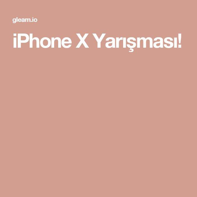 iPhone X Yarışması!