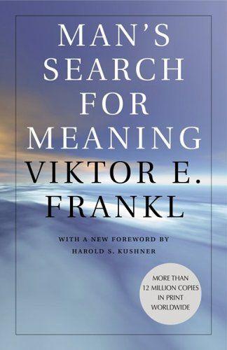 Viktor E. Frankl Mans Search for Meaning