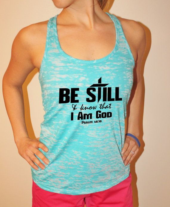 Christian Workout Clothing. Be Still Know That I Am God Womens Athletic  Tank Top. Bible Verse Burnout Tank Top. Christian Clothing