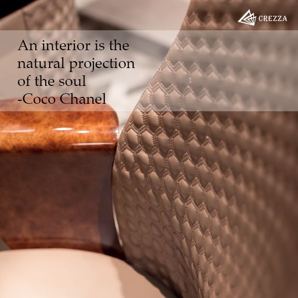 An interior is the natural projection of the soul -Coco Chanel